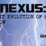 "NEXUS: The NEXT EVOLUTION OF HUMAN'S HERE NOW! – ""New E-Book"" Finally Available! ""Time To Change The World!"""